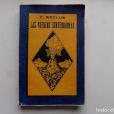 Libros antiguos: LIBRERIA GHOTICA. E. RECLÚS. LAS FUERZAS SUBTERRANEAS. 1939.. Lote 295474788