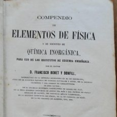 Libros antiguos: COMPENDIO DE ELEMENTOS DE FÍSICA, POR D. FRANCISO BONET Y BONFILL (1871). Lote 295649888