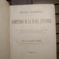 Libros antiguos: BOTÁNICA DESCRIPTIVA COMPENDIO DE LA FLORA ESPAÑOLA. BLAS LÁZARO E IBIZA. TOMO II. MADRID 1896. Lote 295879458