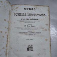 Libros antiguos: A-0068 - CURSO QUIMICA INDUSTRIAL, TOMO SEGUNDO - POR EL DR. PEDRO ROQUE Y PAGANI - AÑO 1851. Lote 296941878