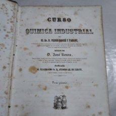Libros antiguos: A-0069 - CURSO QUIMICA INDUSTRIAL, TOMO PRIMERO - POR EL DR. PEDRO ROQUE Y PAGANI - AÑO 1851. Lote 296942068