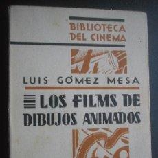 Libros antiguos: LOS FILMS DE DIBUJOS ANIMADOS. GÓMEZ MESA, LUIS. 1930. Lote 24727923