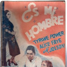 Libros antiguos: ES MI HOMBRE, TYRONE POWER, ALICE PAYE, AL JOLSON, EDICIONES BISTAGNE, BARCELONA. Lote 29445840