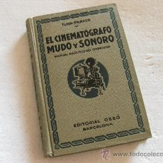 Libros antiguos: EL CINEMATOGRAFO MUDO Y SONORO - FUNK PARKER - ESTADO IMPECABLE - EDITORIAL OSSÓ BARCELONA - 1932. Lote 30699124