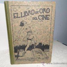 Libros antiguos: EL LIBRO DE ORO DEL CINE.CON SUCINTA RESEÑA DE LA HISTORIA DE LA CINEMATOGRAFIA.1926. Lote 31240374