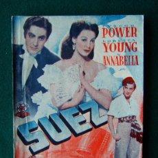 Libros antiguos: SUEZ - ALLAN DWAN - TYRONE POWER - LORETA YOUNG - EDICIONES CINEMATOGRAFICAS - 1938 ? - 1ª EDICION . Lote 34858743