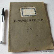Libros antiguos: ANTIGUO LIBRO O FOLLETO DE CINE CINESCOLA - EL MONTAJE DEL FILM . Lote 39510347