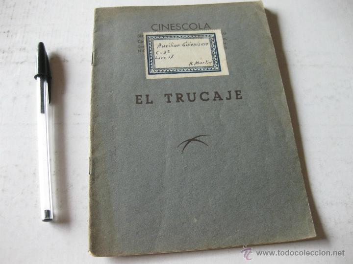 ANTIGUO LIBRO O FOLLETO DE CINE CINESCOLA - EL TRUCAJE (Libros Antiguos, Raros y Curiosos - Bellas artes, ocio y coleccion - Cine)