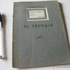 Libros antiguos: ANTIGUO LIBRO O FOLLETO DE CINE CINESCOLA - EL TRUCAJE. Lote 39510391