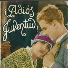 Libros antiguos: ! ADIOS JUVENTUD ! - LA NOVELA SEMANAL CINEMATOGRAFICA - ADAPTACION NOVELADA DEL FILM DE GAUMONT. Lote 45165390