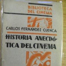 Libros antiguos: HISTORIA ANECDOTICA DEL CINEMA - CARLOS FERNANDEZ CUENCA. Lote 46381610