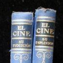 Libros antiguos: HISTORIA ILUSTRADA DEL SEPTIMO ARTE - EL CINE - 2 TOMOS - EVOLUCION / ESPLENDOR. Lote 47368732