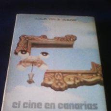 Libros antiguos: LIBRO EL CINE EN CANARIAS, POR CARLOS PLATERO.. Lote 49881189