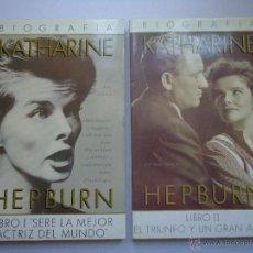 Libros antiguos: LIBRO. KATHARINE HEPBURN, SU BIOGRAFÍA.EN DOS TOMOS, CON NUMEROSAS FOTOS.. Lote 50138932