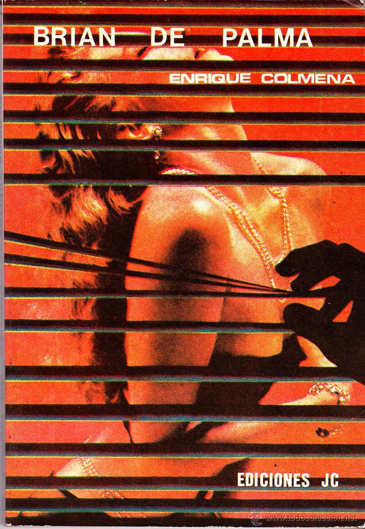 LIBRO BRIAN DE PALMA (ENRIQUE COLMENA9 1987 (156 PAGINAS) SPAIN (Libros Antiguos, Raros y Curiosos - Bellas artes, ocio y coleccion - Cine)
