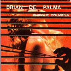 Livres anciens: LIBRO BRIAN DE PALMA (ENRIQUE COLMENA9 1987 (156 PAGINAS) SPAIN. Lote 50334689
