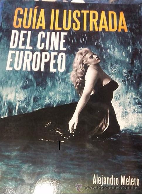 GUIA ILUSTRADA DEL CINE EUROPEO (Libros Antiguos, Raros y Curiosos - Bellas artes, ocio y coleccion - Cine)