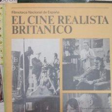 Libros antiguos: EL CINE REALISTA BRITANICO -FILMOTECA NACIONAL DE ESPAÑA-1978-70 PAG. Lote 51083928