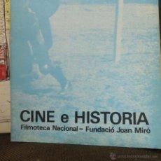 Libros antiguos: CINE E HISTORIA-FILMOTECA NACIONAL DE ESPAÑA-FUNDACIO JOAN MIRO-. Lote 51083948