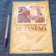 Libros antiguos: ENCICLOPEDIA PARA LA IMAGEN. EL CINE. LE CINEMA. LIBRAIRIE HACHETTE. Lote 52423729