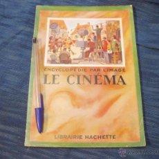 Libros antiguos: ENCICLOPEDIA PARA LA IMAGEN. EL CINE. LE CINEMA. LIBRAIRIE HACHETTE. AÑOS 20. Lote 52423732