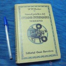 Libros antiguos: MANUAL PRACTICO DEL OPERADOR CINEMATOGRAFICO MODERNO. W. W. PARKER.. Lote 52466602