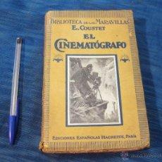 Libros antiguos: EL CINEMATOGRAFO. BIBLIOTECA DE LAS MARAVILLAS. E. COUSTET. EDICIONES ESPAÑOLAS HACHETTE. PARIS. Lote 52467096