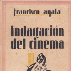 Libros antiguos: FRANCISCO AYALA. INDAGACIÓN DEL CINEMA. MADRID, 1929. CINE. Lote 57760935