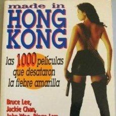 MADE IN HONG KONG LAS 1000 PELICULAS QUE DESATARON LA FIEBRE AMARILLA. MIDONS. DOMINGO LOPEZ