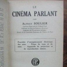 Libros antiguos: LE CINÉMA PARLANT. SOULIER, ALFRED.. Lote 60339143