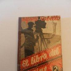 Libros antiguos: ALFREDO CABELLO - EL LIBRO DEL CINE 1933. Lote 62054888