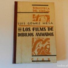 Libros antiguos: LUIS GOMEZ MESA, LOS FILMS DE DIBUJOS ANIMADOS, BIBLIOTECA POPULAR DEL CINEMA, CINE, C.I.A.P., 1930. Lote 62055448