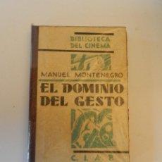 Libros antiguos: EL DOMINIO DEL GESTO, MANUEL MONTENEGRO, BIBLIOTECA POPULAR DEL CINEMA, CINE / CINEMA, C.I.A.P. 1930. Lote 62056520