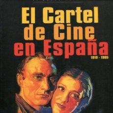 Livros antigos: EL CARTEL DE CINE EN ESPAÑA. 1910- 1965. (LIBRO) P. BAENA DE PALMA. Lote 69678601