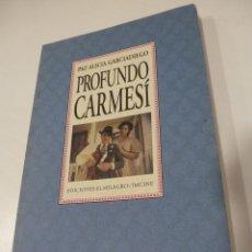 Libros antiguos: PROFUNDO CARMESÍ. PAZ ALICIA GARCIADIEGO. PRIMERA EDICIÓN. TIRADA MÍNIMA. Lote 69691489