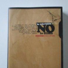 Libros antiguos: LA TELEVISIÓN NO LO FILMA, ZEMOS98 (OCTAVA EDICIÓN). Lote 71342031