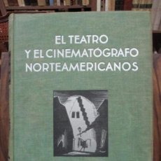 Libros antiguos: EL TEATRO Y EL CINEMATÓGRAFO NORTEAMERICANOS. GREGOR, J., Y FÜLÖP-MILLER, R. 1932.. Lote 72791103