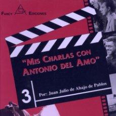 Mis charlas con Antonio del Amo. Trabajo sobre el director de ocho de las películas de Joselito