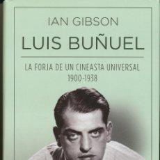 Libros antiguos: IAN GIBSON, LUIS BUÑUEL, LA FORJA DE UN CINEASTA UNIVERSAL, 1900-1938, ED. AGUILAR, MADRID, 2013. Lote 85249408