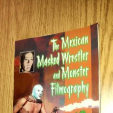 Libros antiguos: THE MEXICAN MASKED WRESTLER & MONSTER FILMOGRAPHY. Lote 85268808