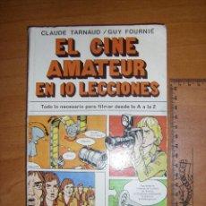 Libros antiguos: EL CINE AMATEUR EN 10 LECCIONES. CLAUDE DARNAUD GUY FOURNIE. ED CANTABRICA. Lote 96558647