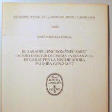 Libros antiguos: TORRELLA, JOSEP - EL SABADELLENC DOMÈNECH SARET - ACTOR I DIRECTOR DE CINEMA EN ELS ANYS 10 - ESTUDI. Lote 99327535