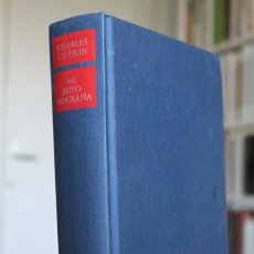 Libros antiguos: CHARLES CHAPLIN - MI AUTOBIOGRAFÍA - CÍRCULO DE LECTORES. Lote 100397507