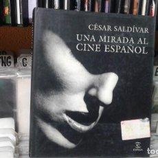 Libros antiguos: UNA MIRADA AL CINE ESPAÑOL CESAR SALDIVAR , . Lote 100680011