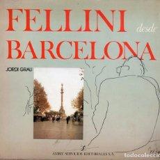 Libros antiguos: FELLINI DESDE BARCELONA (JORDI GRAU). Lote 105353687