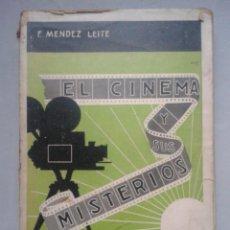 Libros antiguos: EL CINEMA Y SUS MISTERIOS. F. MÉNDEZ LEITE. AÑO 1934.. Lote 107221911