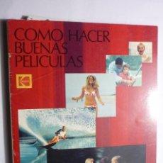 Libros antiguos: LIBRO COMO HACER BUENAS PELICULAS - IDEAS Y CONSEJOS KODAK -130 PAG--BB. Lote 107809979