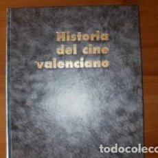Libros antiguos: HISTORIA DEL CINE VALENCIANO. Lote 115625179
