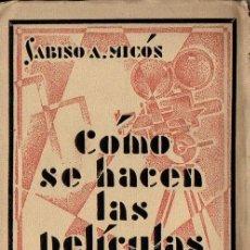 Libros antiguos: SABINO MICÓS : CÓMO SE HACEN LAS PELÍCULAS (IBEROAMERICANA, 1929) DEDICADO Y FIRMADO POR EL AUTOR. Lote 117383835