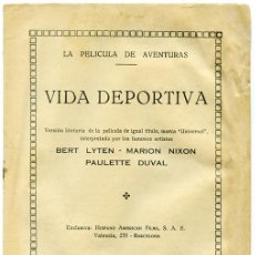 Libros antiguos: LA PELÍCULA DE AVENTURAS. VIDA DEPORTIVA. VERSÍÓN LITERARIA. EXCLUSIVA: HISPANO AMERICAN FILMS.. Lote 118554851